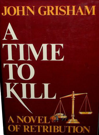 A Time to Kill by John Grisham First Edition Cover